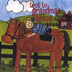 Trot to Grandma's House