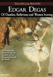 Edgar Degas: Of Dandies, Ballerinas, And Women Ironing