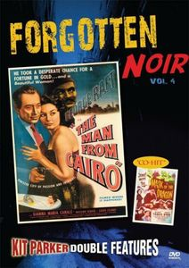 Forgotten Noir: Volume 4: The Man From Cairo /  Mask of the Dragon