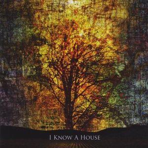 I Know a House