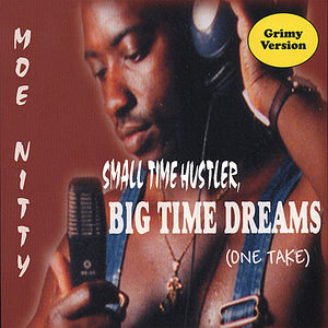 Small Time Hustler Big Time Dreams