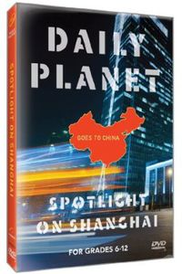 Daily Planet Goes to China: Spotlight on