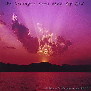 No Stronger Love Than My God