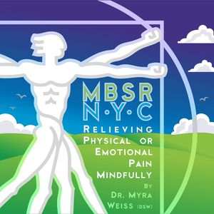 MBSR-NYC Relieving Physical or Emotional Pain Mind
