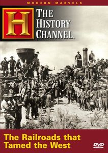 Modern Marvels: The Railroads That Tamed the West