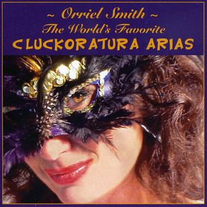 World's Favorite Cluckoratura Arias