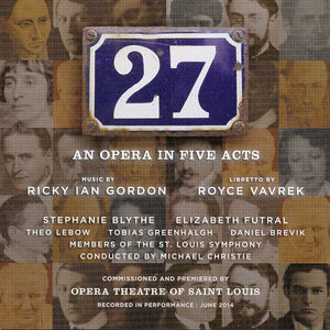 """Ricky Ian Gordon: """"27"""" An Opera in Five Acts"""