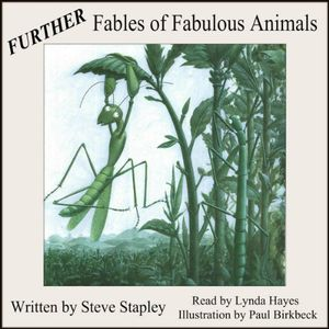 Further Fables of Fabulous Animals