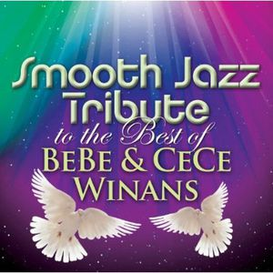 Smooth Jazz Tribute to the Best of BeBe & CeCe Winans