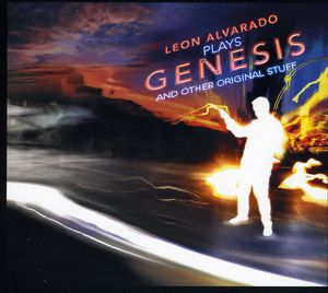 Leon Alvarado Plays Genesis & Other Original Stuff