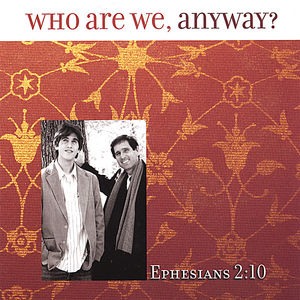 Who Are We Anyway?-Eph 2:10