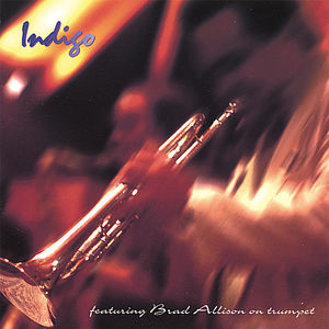 Indigo Featuring Brad Allison on Trumpet
