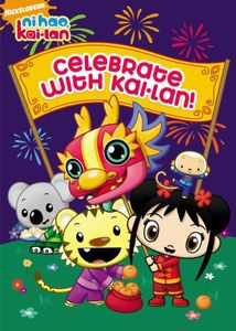 Ni Hao Kai-Lan: Celebrate With Kai-Lan