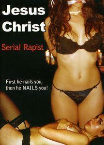 Jesus Christ: Serial Rapist