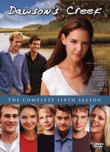 Dawson's Creek: The Complete Sixth Season