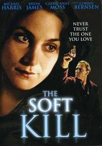 The Soft Kill