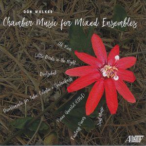 Don Walker: Chamber Music for Mixed Ensembles