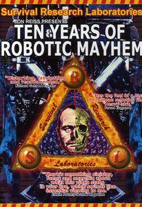 Survival Research Laboratories: Ten Years of Robot