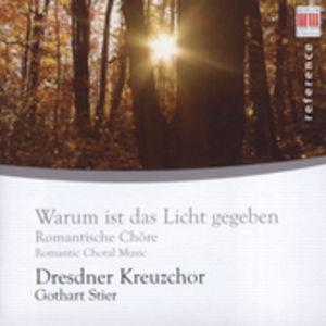 Warum Ist Das Licht Gegeben: Romantic Choral Music