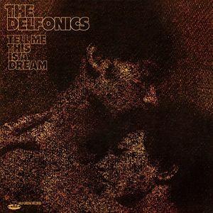 Tell Me This Is A Dream (Bonus Tracks Edition) , The Delfonics
