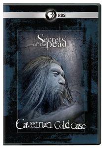 Secrets of the Dead: Caveman Cold Case