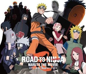 Road to Ninja: Naruto the Movie (Original Soundtrack) [Import]