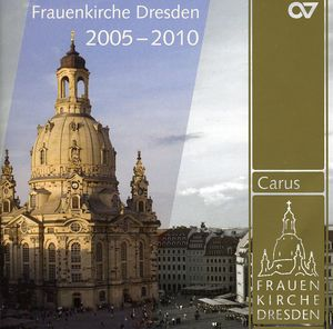 Musical HLTS 2005-2010: Frauenkirche Dresden /  Various