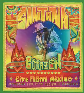 Santana: Corazón: Live From Mexico: Live It to Believe It