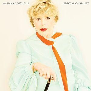Negative Capability , Marianne Faithfull