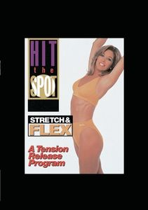 Hit the Spot: Stretch and Flex - A Tension Release Program