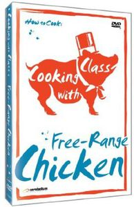 Cooking With Class: Free-Range Chicken