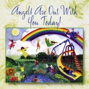 Angels Are Out with You Today