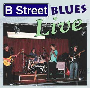 B Street Blues Live