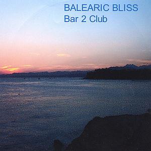 Balearic Bliss-Bar 2 Club