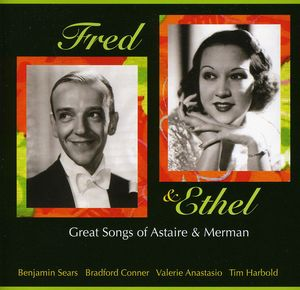 Fred & Ethel: Great Songs of Astaire & Merman (Original Soundtrack)