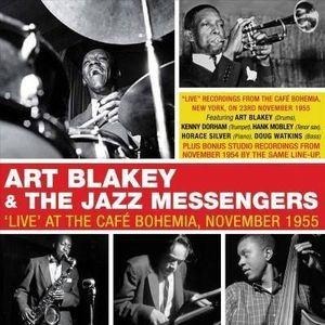 Live At The Cafe Bohemia November 1955 , Art Blakey & Jazz Messengers