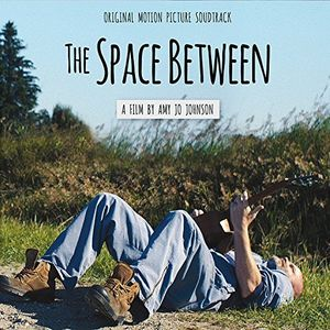 The Space Between (Original Motion Picture Soundtrack)