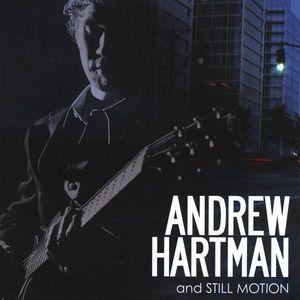 Andrew Hartman & Still Motion