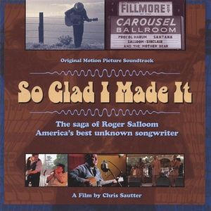 So Glad I Made It: The Saga of Roger Salloom, America's Best Unknown Songwriter (Original Motion Picture Soundtrack)