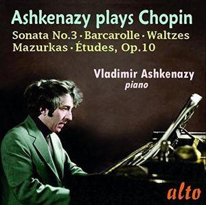 CHOPIN: Etudes Op. 10, Sonata No. 3, Waltzes, Mazurkas, Barcarolle