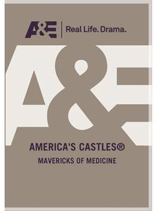 America's Castles: Mavericks of Medicine