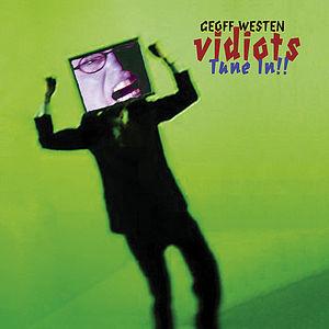 Vidiots-Tune in!!