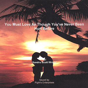 You Must Love As Though You've Never Been Hurt Bef