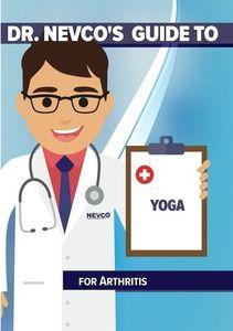 Dr. Nevco's Guide to Yoga for Arthritis