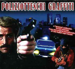 Poliziotteschi Graffiti (Original Soundtrack) [Import]
