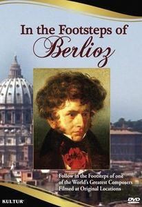 In the Footsteps of Berlioz