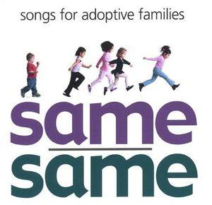 Same/ Same: Songs for Adoptive Families