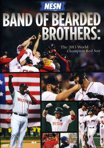 Band of Bearded Brothers: The 2013 World Champion Red Sox