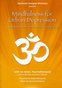 Mindfulness for Urban Depression With Ira Israel