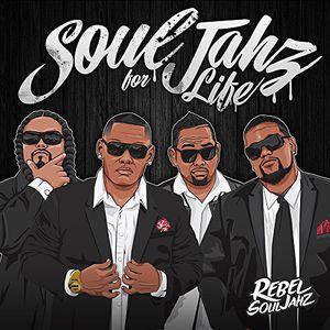 Rebel Souljahz : Soul Jahz for Life